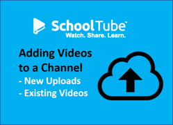 Tutorial Link for Adding Videos to a SchoolTube Channel
