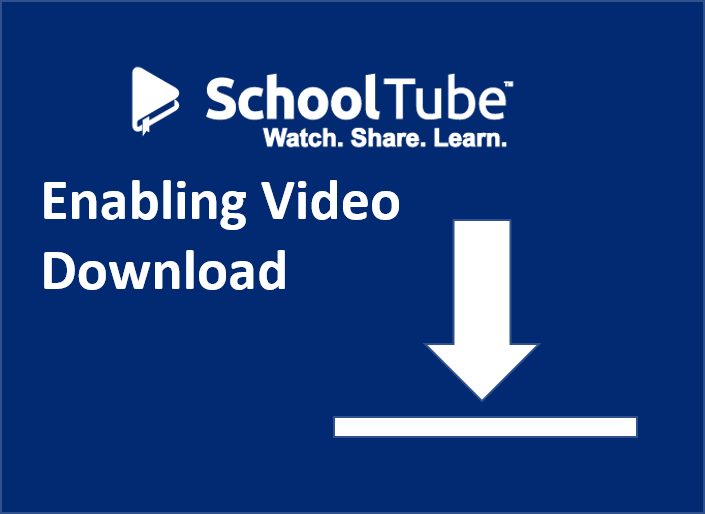 SchoolTube Video Download Function