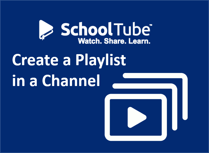 SchoolTube Channel Playlist Tutorial