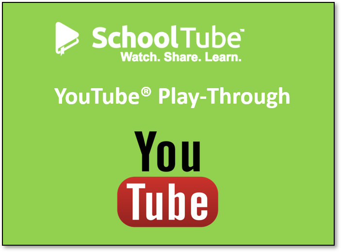 Tutorial Link for Creating YouTube Play-Through on SchoolTube